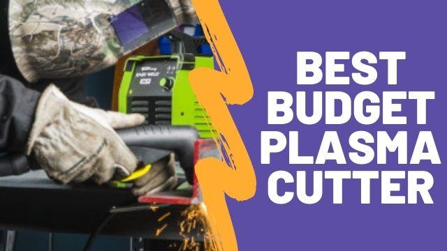 Best Budget Plasma Cutter – Reviews & Comparison Chart
