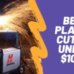 Best Plasma Cutter Under 1000