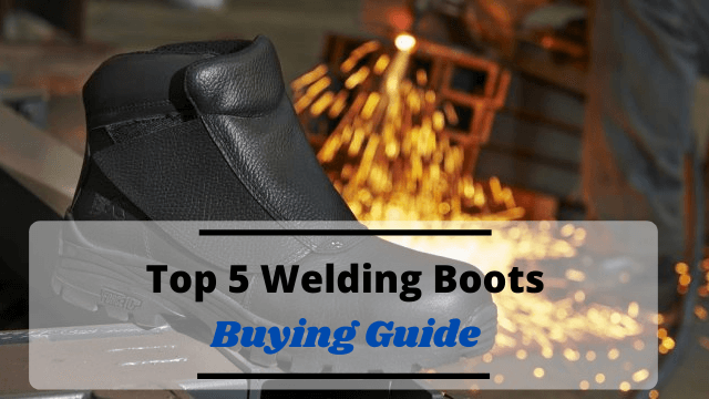 Top 5 Welding Boots Review 2020
