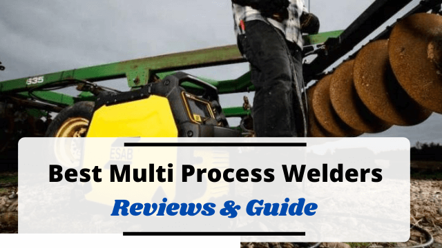 Best Multi Process Welders Of 2020 – Reviews & Guide