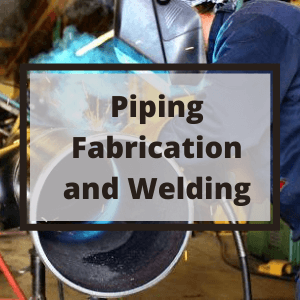 3. Piping Fabrication and Welding