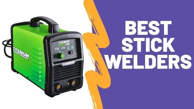 Best Stick Welder