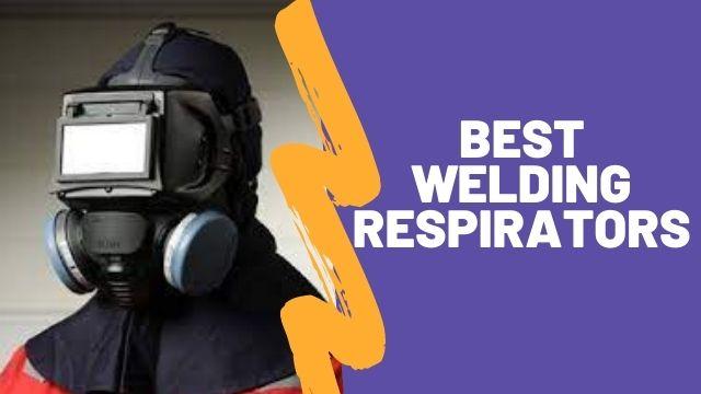 8 Best Welding Respirators To Consider In 2021 Plus Buying Guide
