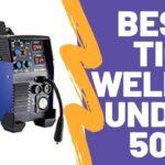Best tig welder under 500