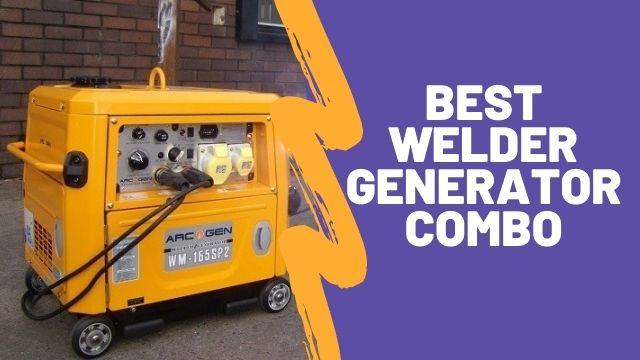 Top 5 Best Welder Generator Combo [ Reviewed 2021 ]
