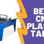 Best CNC Plasma Table
