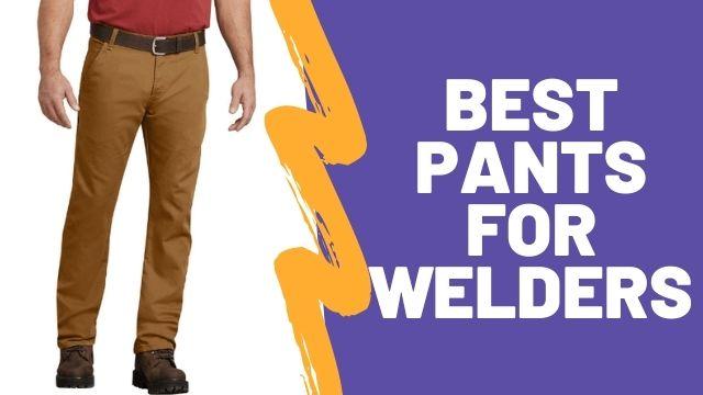 best pants for welders