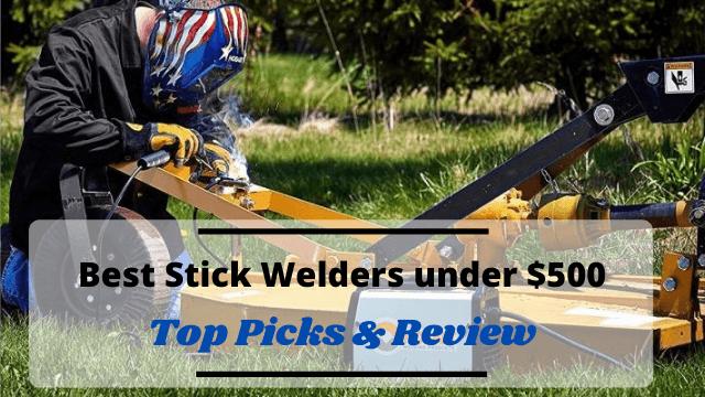 Best Stick Welder under 500