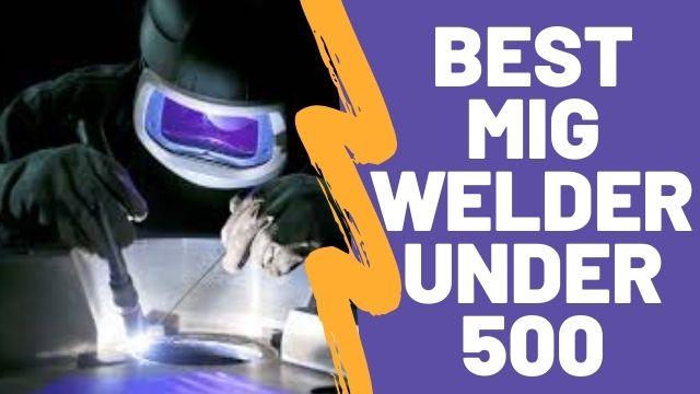 Best MIG welder under 500
