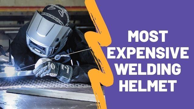 Most expensive welding helmet