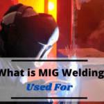 What is MIG Welding Used For A Detailed Guide