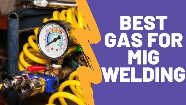 What's the Best Gas for MIG Welding – A Complete Guide