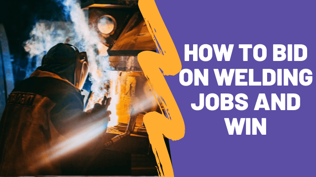 How To Bid On Welding Jobs And Win