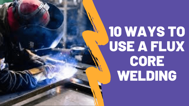 how to use flux core welder